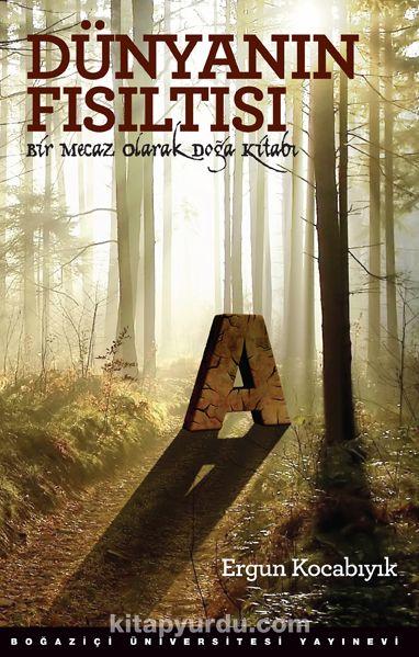 Dünyanın FısıltısıBir Mecaz Olarak Dünya Kitabı - Ergun Kocabıyık pdf epub