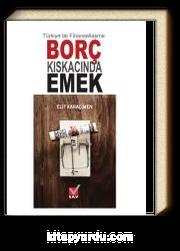 Türkiye'de Finansallaşma Borç Kıskacında Emek
