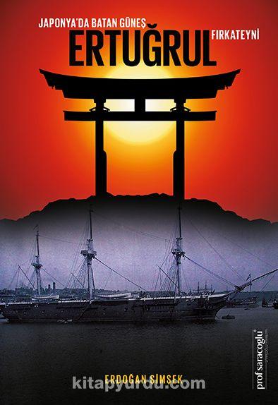Japonya'da Batan Güneş Ertuğrul Fırkateyni - Erdoğan Şimşek pdf epub