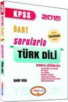 2015 KPSS ÖABT Tamamı Çözümlü Sorularla Türk Dili