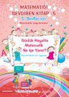 Matematiği Sevdiren Kitap -5  Matematik Uygulamaları (5. Sınıflar İçin)