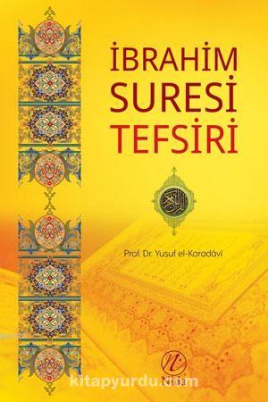 İbrahim Suresi Tefsiri - Prof. Dr. Yusuf el-Karadavi pdf epub