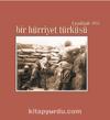Bir Hürriyet Türküsü / Çanakkale 1915