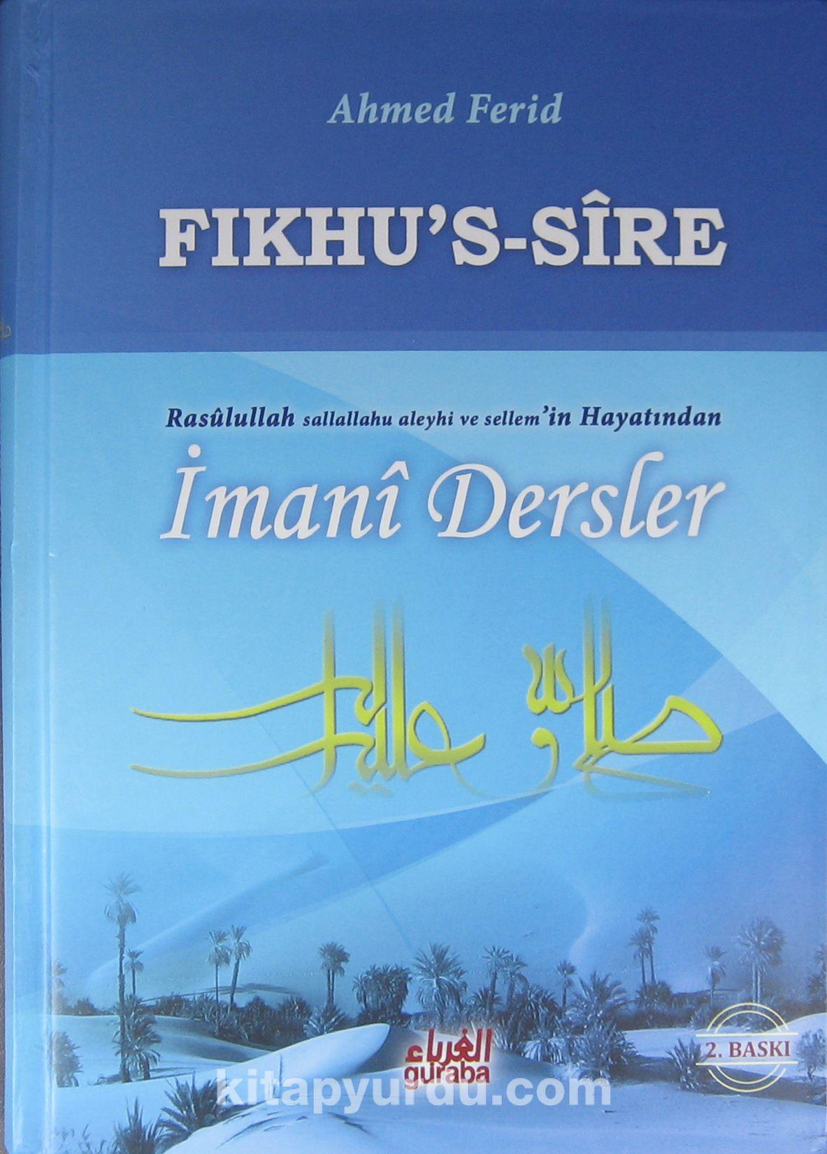 Fıkhu's-Sire Rasulullah'ın s.a.v. Hayatından İmani Dersler (Ciltli) - Ahmet Ferit pdf epub