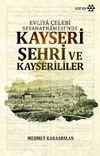 Evliya Çelebi Seyahatnamesi'nde Kayseri Şehri ve Kayserililer