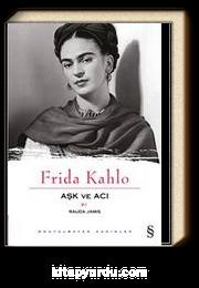 Aşk ve Acı / Frida Kahlo