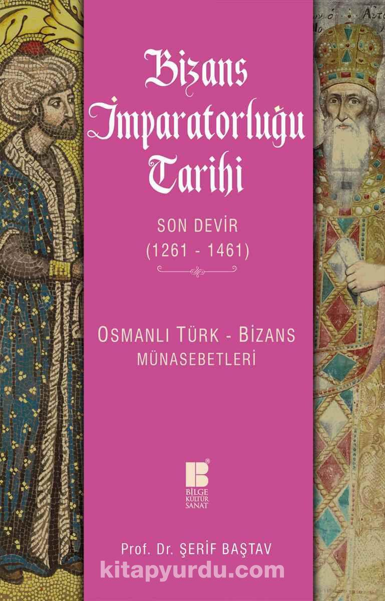 Bizans İmparatorluğu Tarihi Son Devir (1261-1461)Osmanlı Türk-Bizans Münasebetleri - Prof. Dr. Şerif Baştav pdf epub