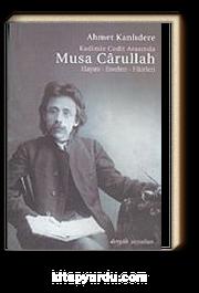 Kadimle Cedit Arasında Musa Carullah Hayatı-Eserleri-Fikirleri