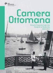 Camera OttomanaOsmanlı İmparatorluğu'nda Fotoğraf ve Modernite 1840-1914 - Kollektif pdf epub