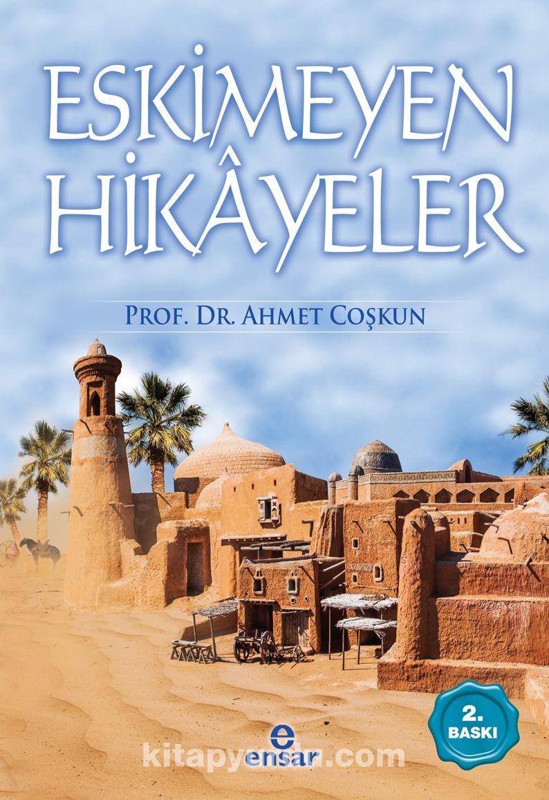 Eskimeyen Hikayeler Profdr Ahmet Coşkun Kitapyurducom