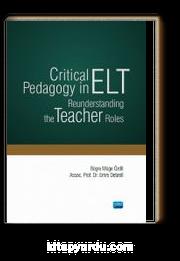 Critical Pedagogy in ELT: Reunderstanding the Teacher Roles