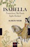 Isabella & Fransızların Dişi Kurdu İngiliz Kraliçesi