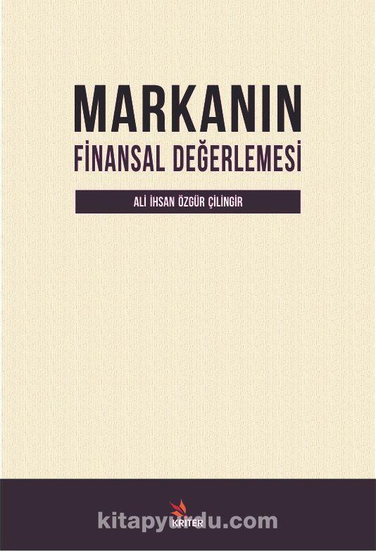 Markanın Finansal Değerlemesi - Dr. Ali İhsan Özgür Çilingir pdf epub