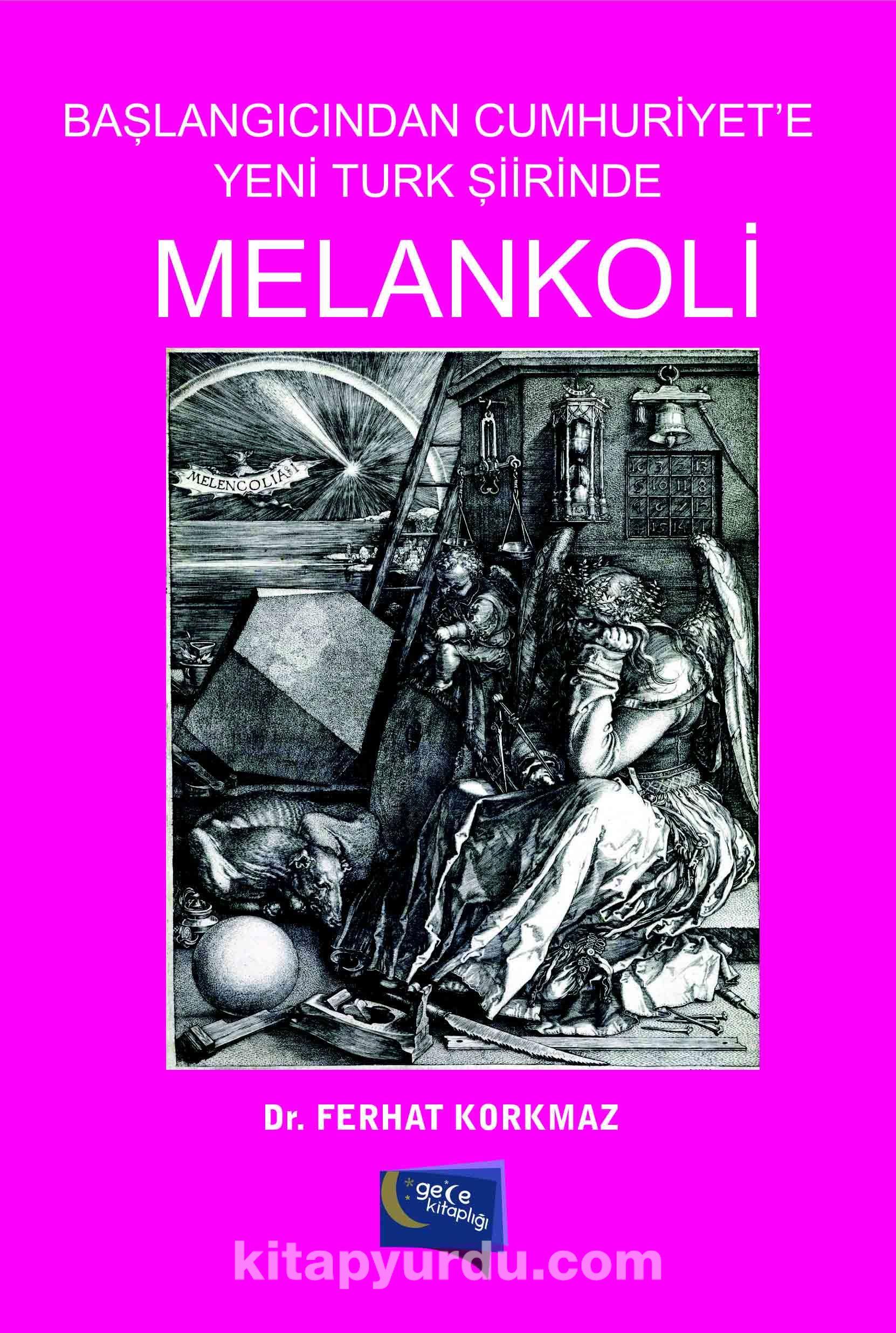 Başlangıcından Cumhuriyet'e Yeni Türk Şiirinde Melankoli - Ferhat Korkmaz pdf epub