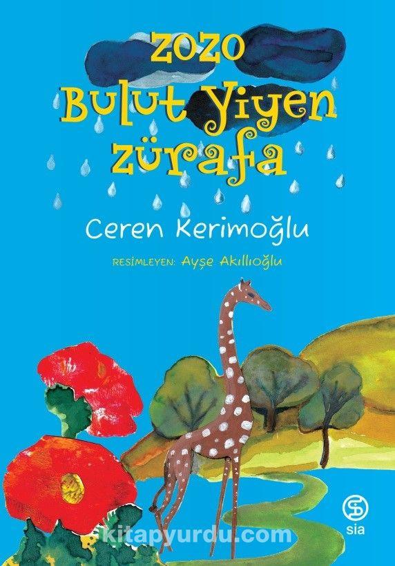 Zozo Bulut Yiyen Zürafa - Ceren Kerimoğlu pdf epub
