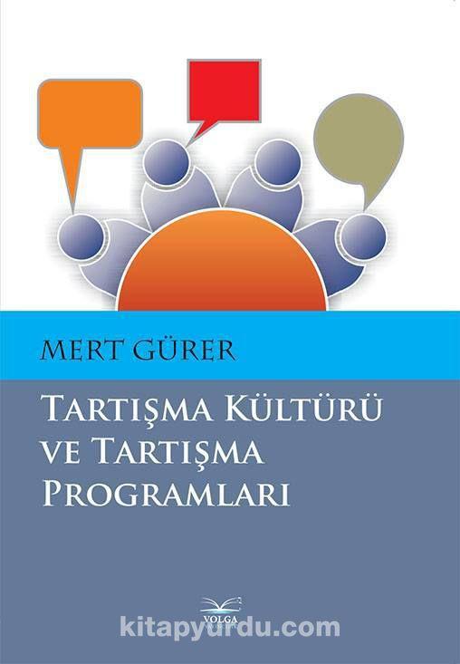 Tartışma Kültürü ve Tartışma Programları - Mert Gürer pdf epub