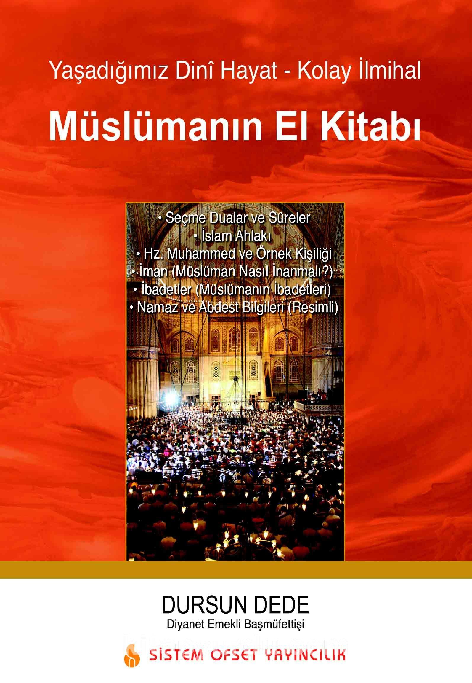 Yaşadığımız Dini Hayat Kolay İlmihal Müslümanın El Kitabı - Dursun Dede pdf epub