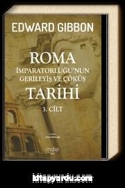 Roma İmparatorluğu'nun Gerileyiş ve Çöküş Tarihi  (3. Cilt)
