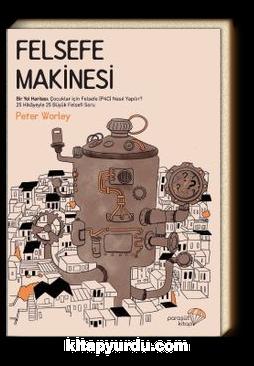 Felsefe Makinesi & Bir Yol Haritası: Çocuklar için Felsefe (P4C) Nasıl Yapılır?