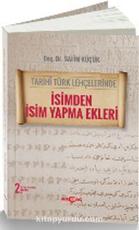 Tarihi Türk Lehçelerinde İsimden İsim Yapma Ekleri - Salih Küçük pdf epub