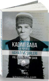 Kadimi Baba Hayatı ve Şiirleri - Mumine Çakır pdf epub