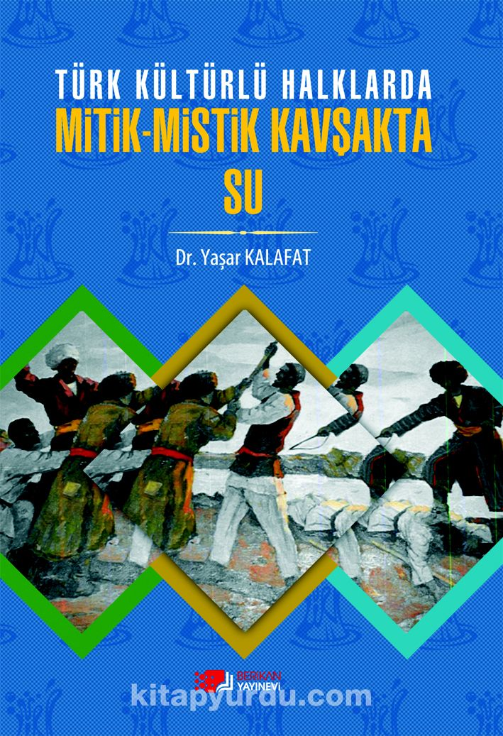 Türk Kültürlü Halklarda Mitik-Mistik Kavşakta Su - Dr. Yaşar Kalafat pdf epub