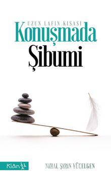 Uzun Lafın Kısası Konuşmada Şibumi