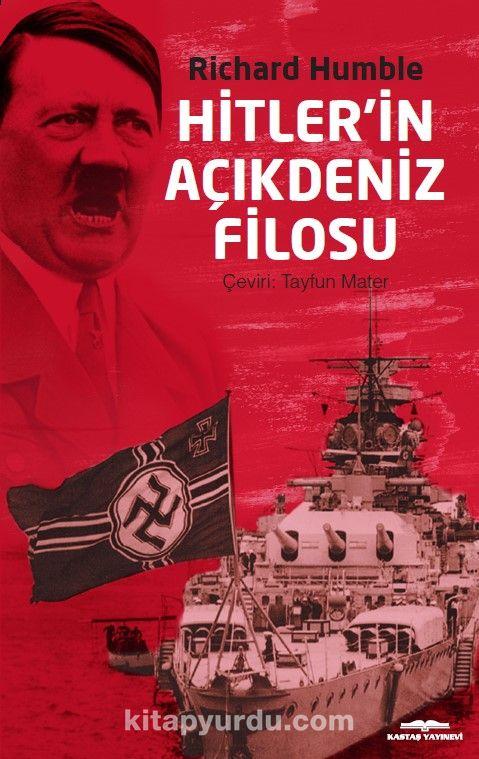 Hitler'in Açıkdeniz Filosu - Richard Humble pdf epub