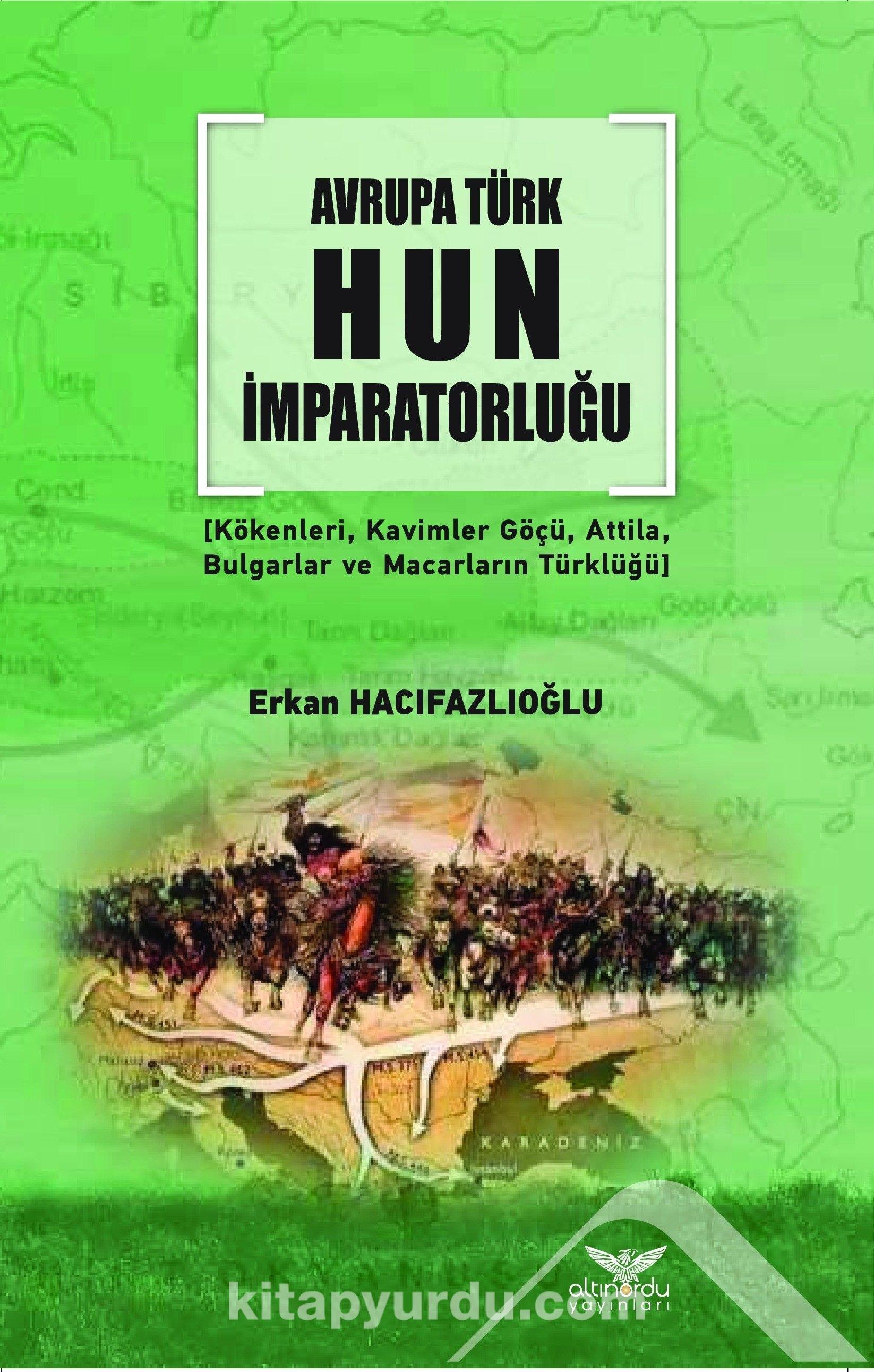 Avrupa TürkHun İmparatorluğu - Erkan Hacıfazlıoğlu pdf epub