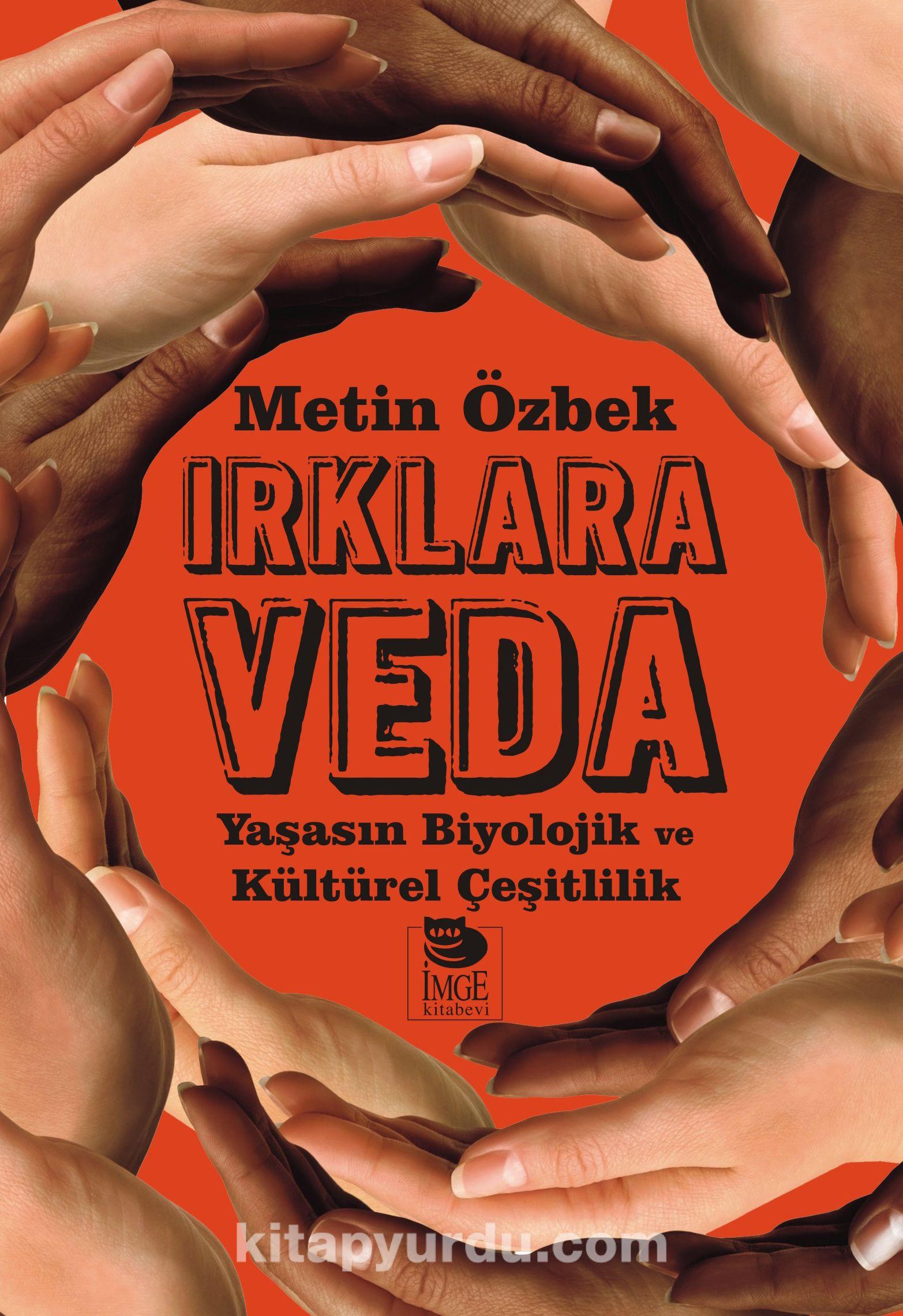 Irklara VedaYaşasın Biyolojik ve Kültürel Çeşitlilik - Metin Özbek pdf epub