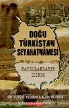 Doğu Türkistan Seyahatnamesi & Kaybolanların İzinde