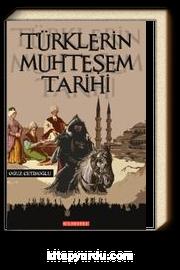 Türklerin Muhteşem Tarihi