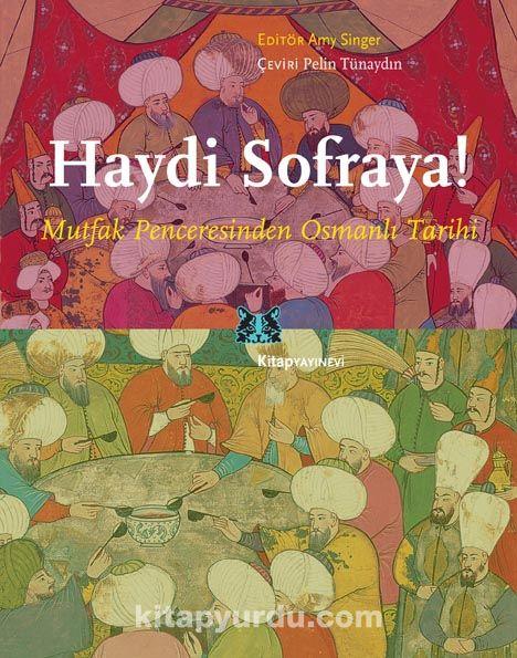 Haydi Sofraya!Mutfak Penceresinden Osmanlı Tarihi -  pdf epub