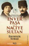 Osmanlı'nın Son Perdesinde&Enver Paşa ve Naciye Sultan