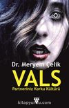 Vals & Partneriniz Korku Kültürü