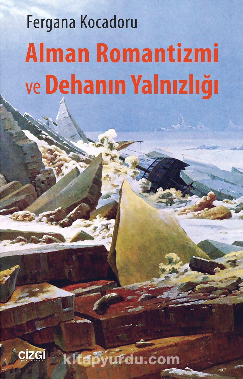 Alman Romantizmi ve Dehanın Yalnızlığı - Fergana Kocadoğru pdf epub
