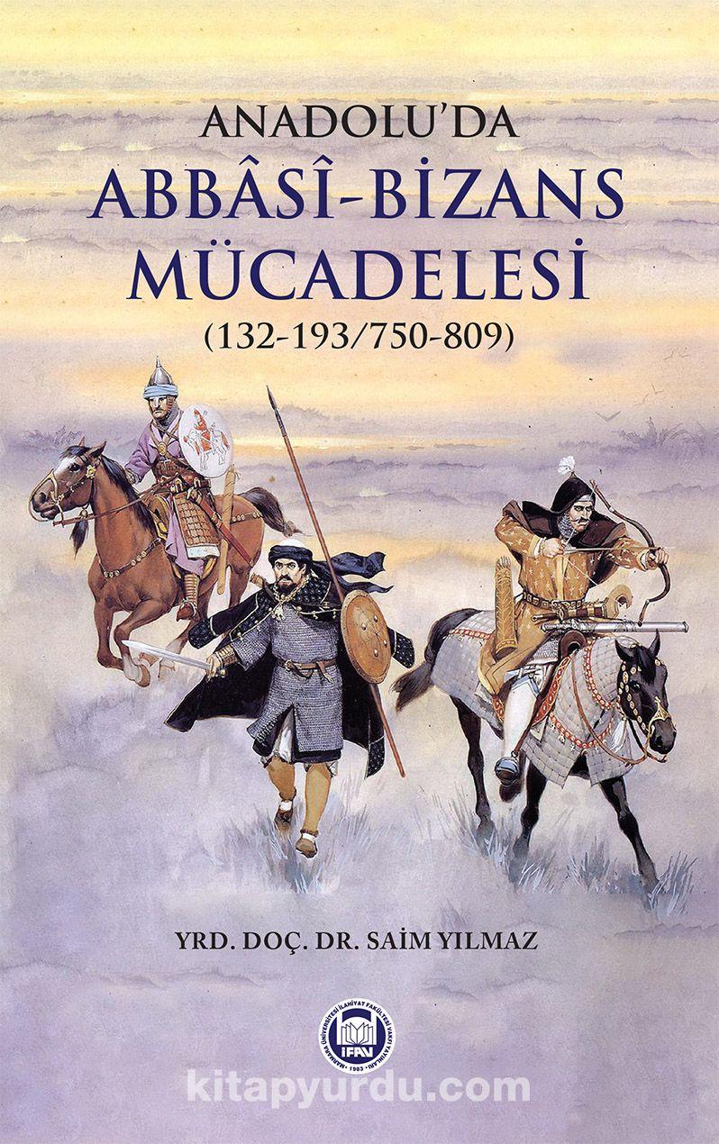 Anadolu'da Abbasi-Bizans Mücadelesi (132-193/750-809) - Saim Yılmaz pdf epub