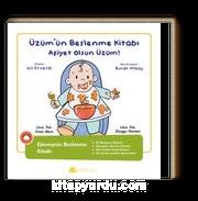 Üzüm'ün Beslenme Kitabı / Afiyet olsun Üzüm!