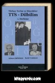 Türkçe Terim ve Sözcükler TTS-Dilbilim 1. Derleme
