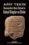 Sumerler'den İslam'a Kutsal Kitaplar ve Dinler