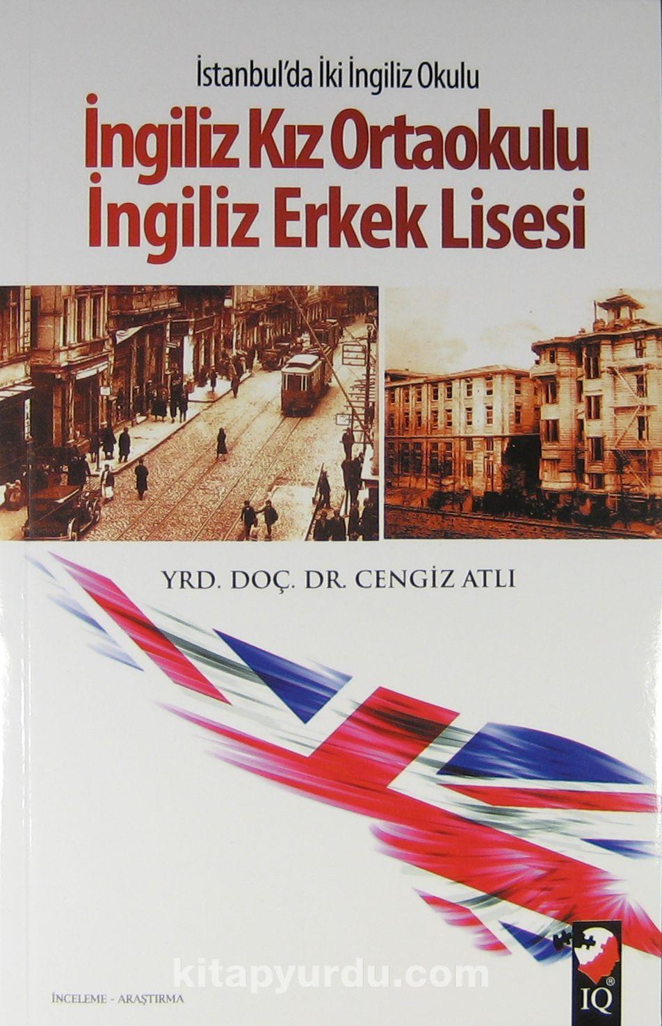 İstanbul'daki İngiliz Kız Ortaokulu İngiliz Erkek Lisesi - Dr. Cengiz Atlı pdf epub