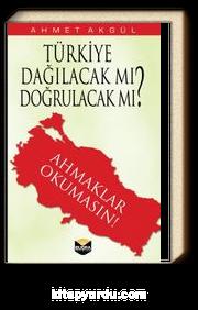 Türkiye Dağılacak mı, Doğrulacak mı? & Ahmaklar Okumasın