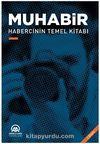 Muhabir & Habercinin Temel Kitabı