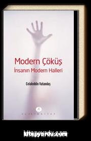 Modern Çöküş & İnsanın Modern Halleri