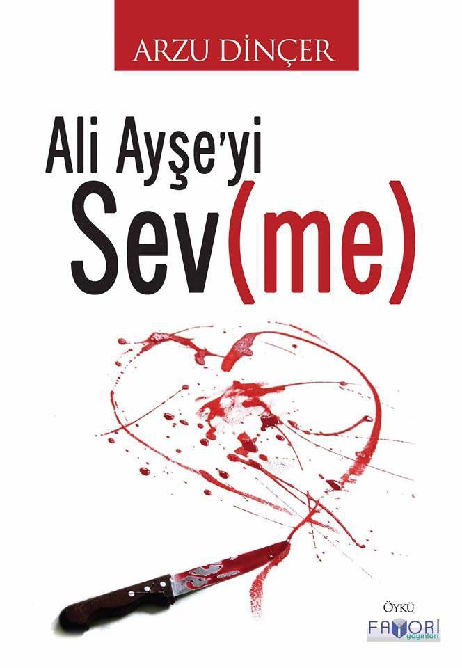 Ali Ayşe'yi Sev(me) - Arzu Dinçer pdf epub
