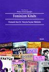 Feminizm Kitabı & Osmanlı'dan 21. Yüzyıla Seçme Metinler