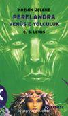 Perelandra Venüs'e Yolculuk / Kozmik Üçleme-2