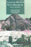 Lykaonia Bölgesi Kaya Mezarları (Küçük Muhsine)
