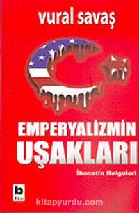 Emperyalizmin Uşaklarıİhanetin Belgeleri - Vural Savaş pdf epub