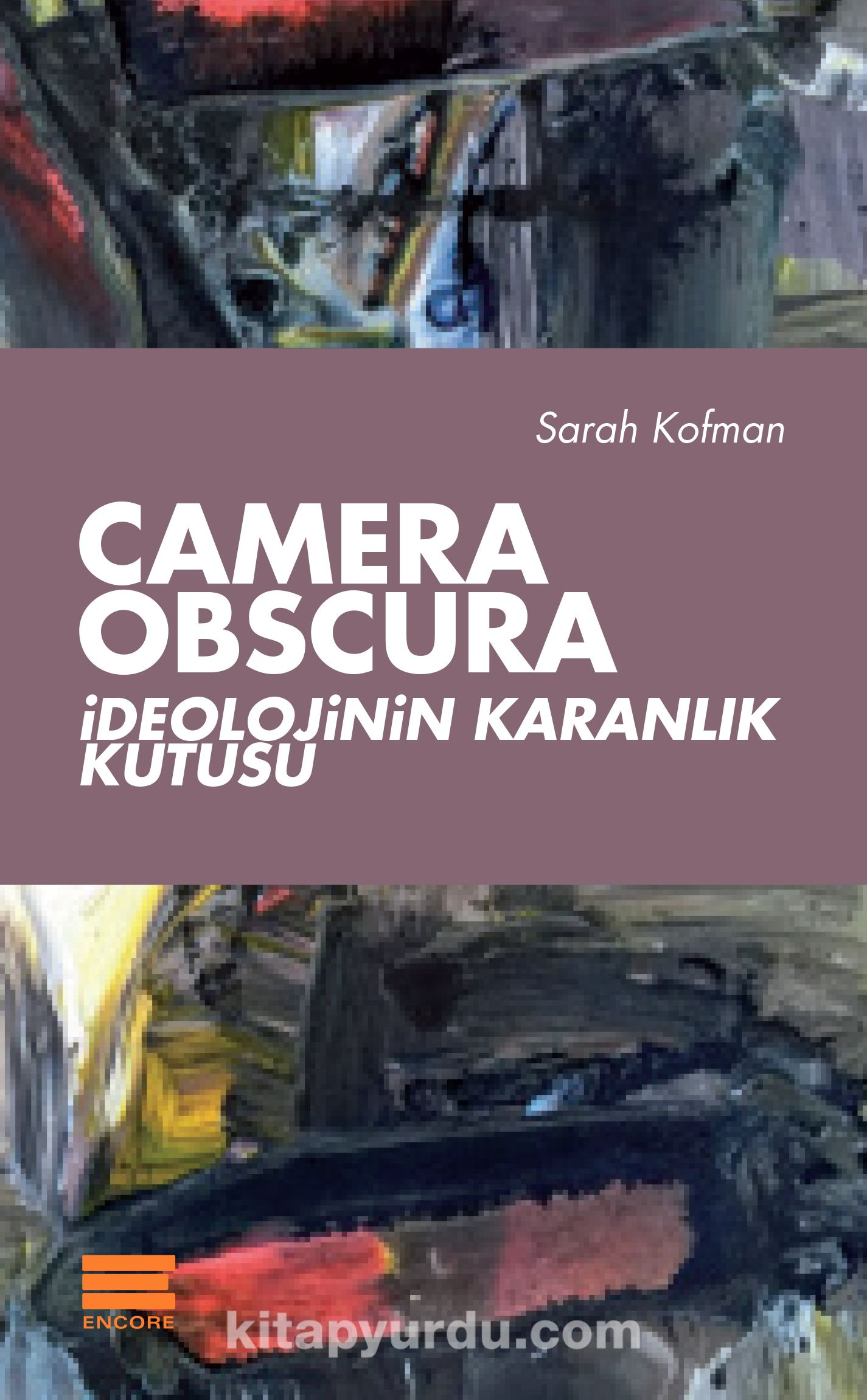 Camera Obscuraİdeolojinin Karanlık Kutusu - Sarah Kofman pdf epub